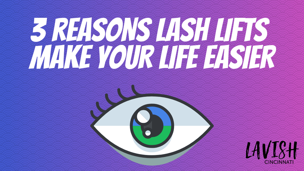 Lash Lift Cincinnati: 3 Game-Changing Reasons Why Lash Lifts Are In