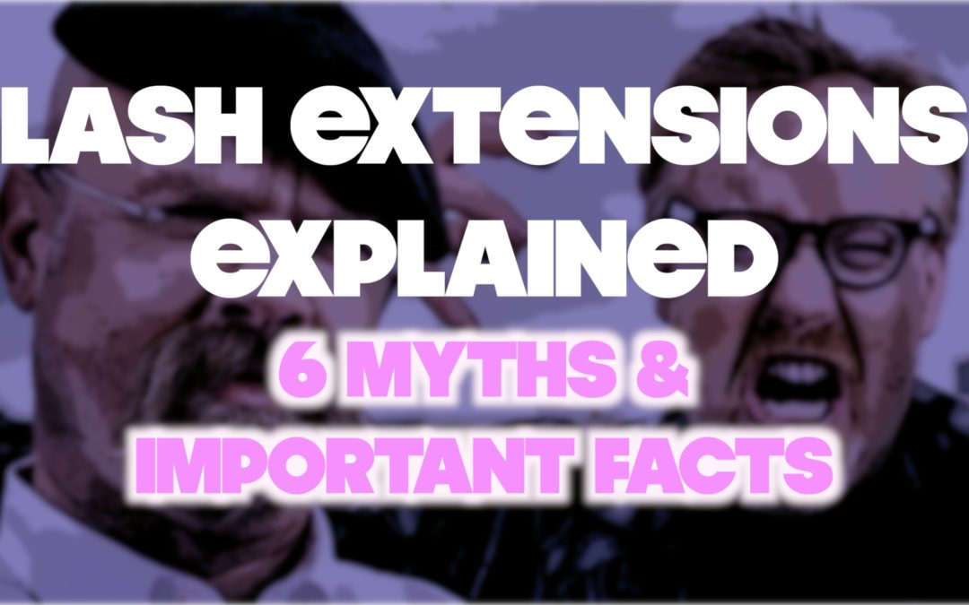 Eyelash Extensions Need To Know: 6 Myths & Facts EXPLAINED