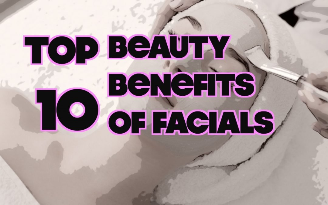 Top 10 Benefits Of Lavish Cincinnati Facial Services